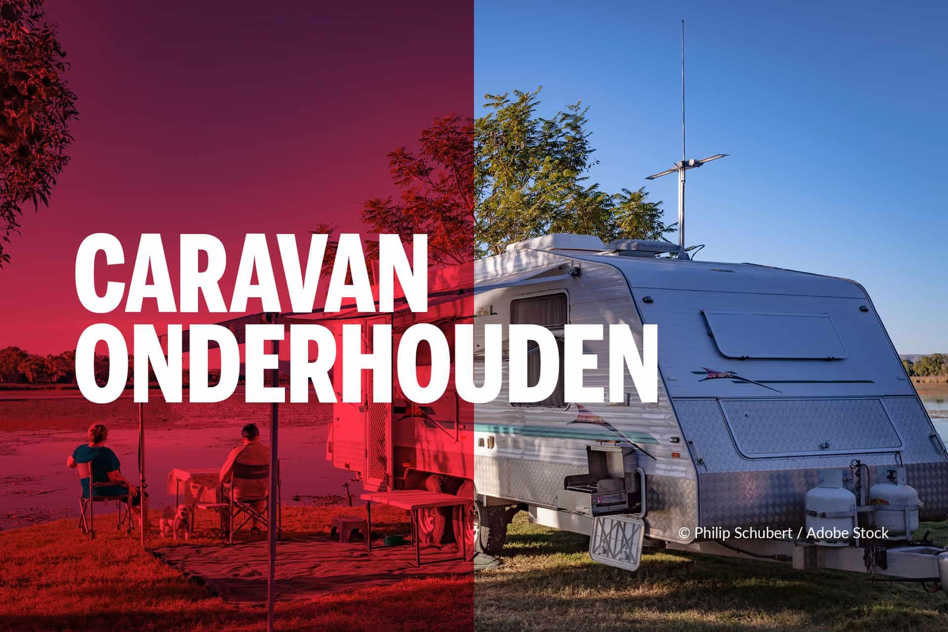 Caravan onderhouden
